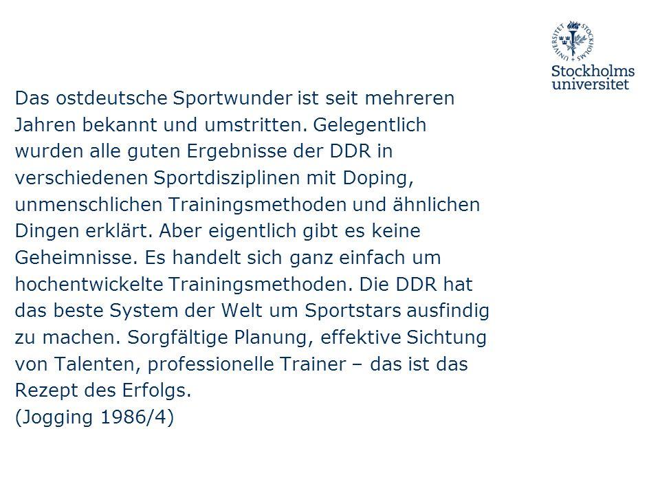 Das ostdeutsche Sportwunder ist seit mehreren Jahren bekannt und umstritten.