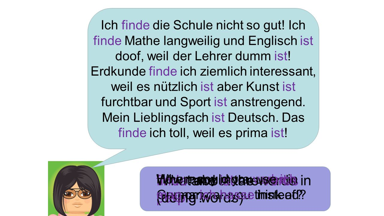 finde and ist are verbs (doing words) What about the words in purple