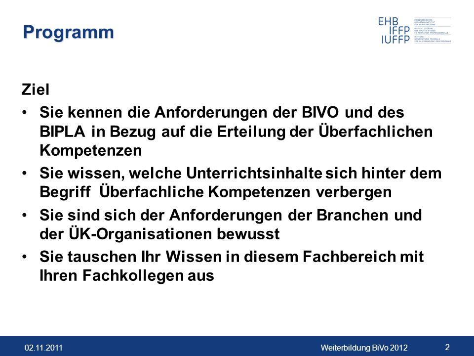 Programm Ziel. Sie kennen die Anforderungen der BIVO und des BIPLA in Bezug auf die Erteilung der Überfachlichen Kompetenzen.