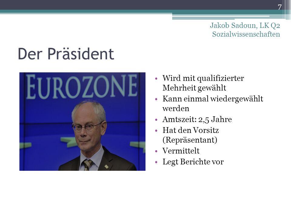 Der Präsident Wird mit qualifizierter Mehrheit gewählt