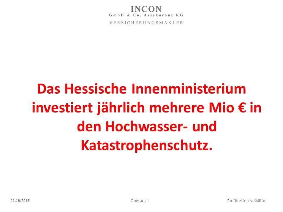 Das Hessische Innenministerium investiert jährlich mehrere Mio € in den Hochwasser- und Katastrophenschutz.