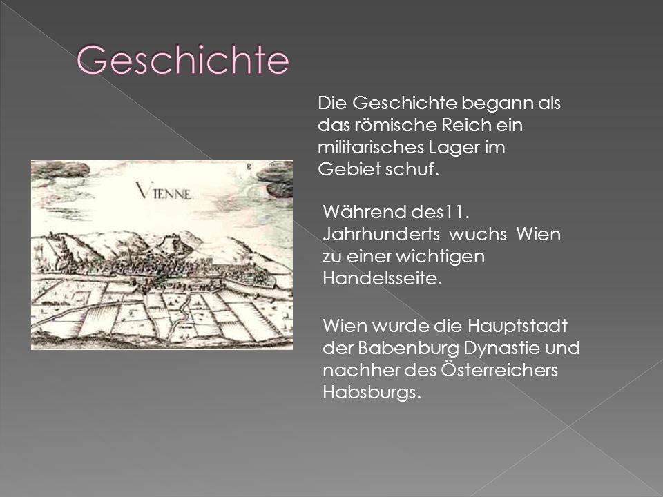 Geschichte Die Geschichte begann als das römische Reich ein militarisches Lager im Gebiet schuf.