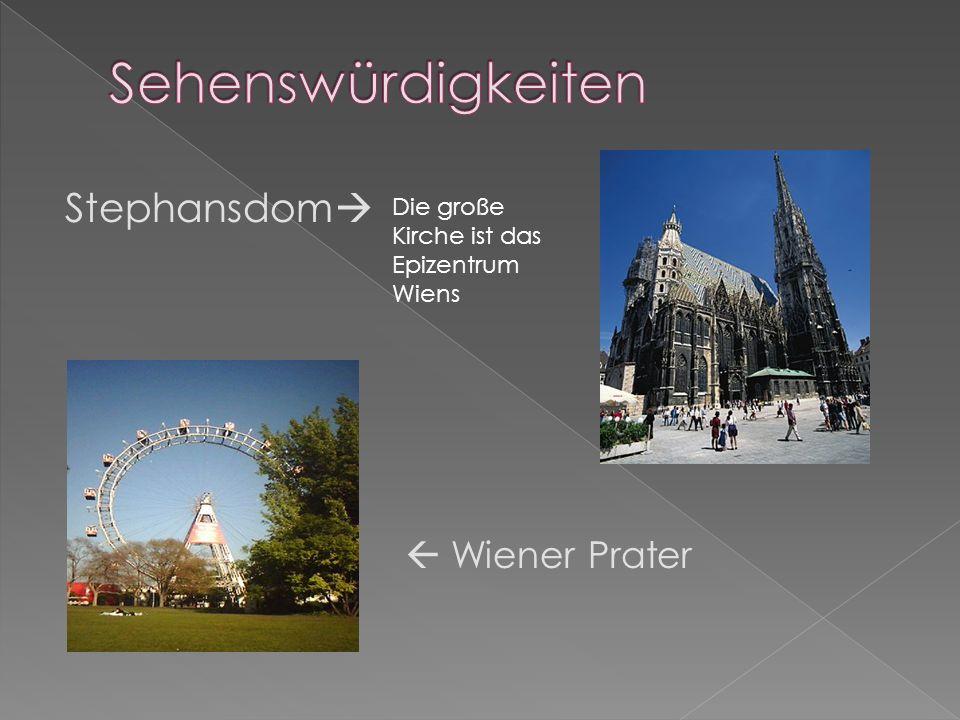 Sehenswürdigkeiten Stephansdom  Wiener Prater