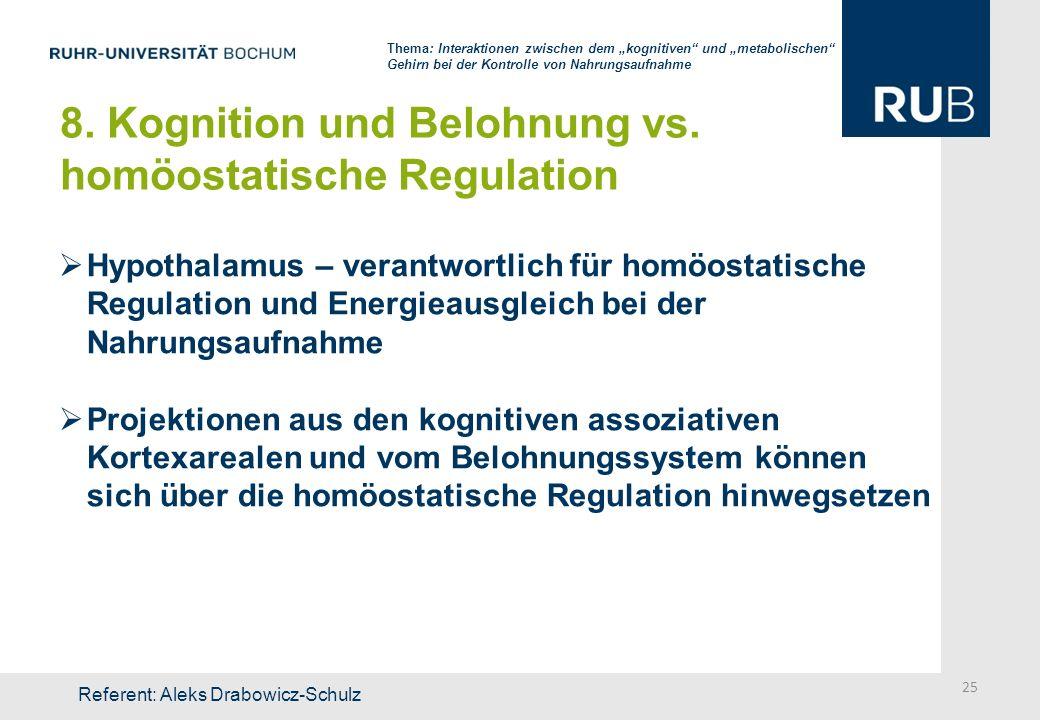 8. Kognition und Belohnung vs. homöostatische Regulation