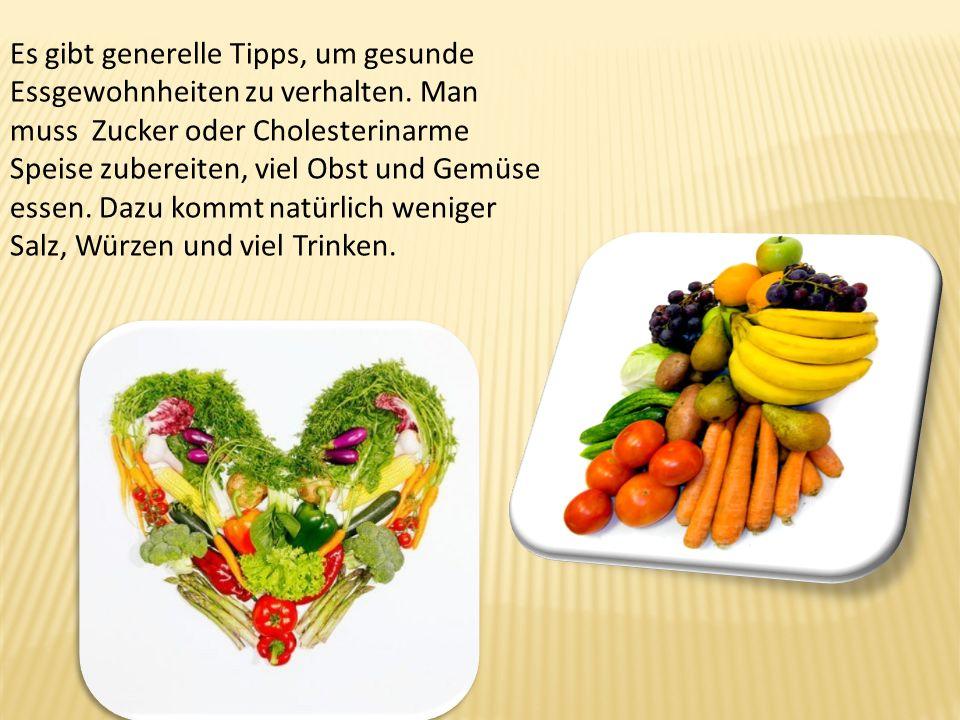 Es gibt generelle Tipps, um gesunde Essgewohnheiten zu verhalten