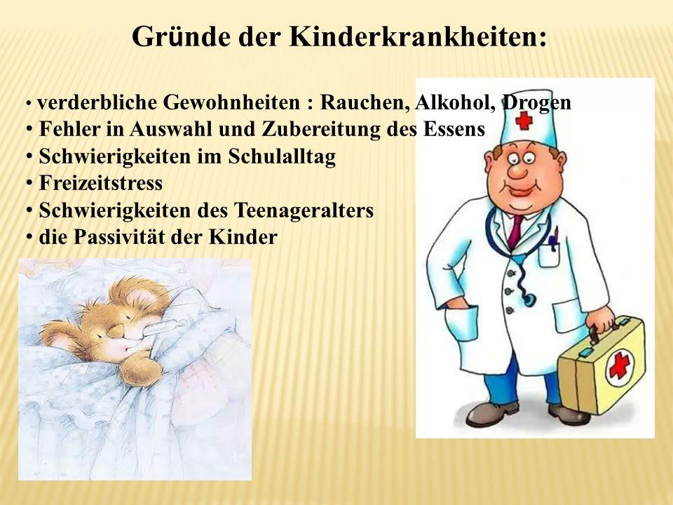 Gründe der Kinderkrankheiten: