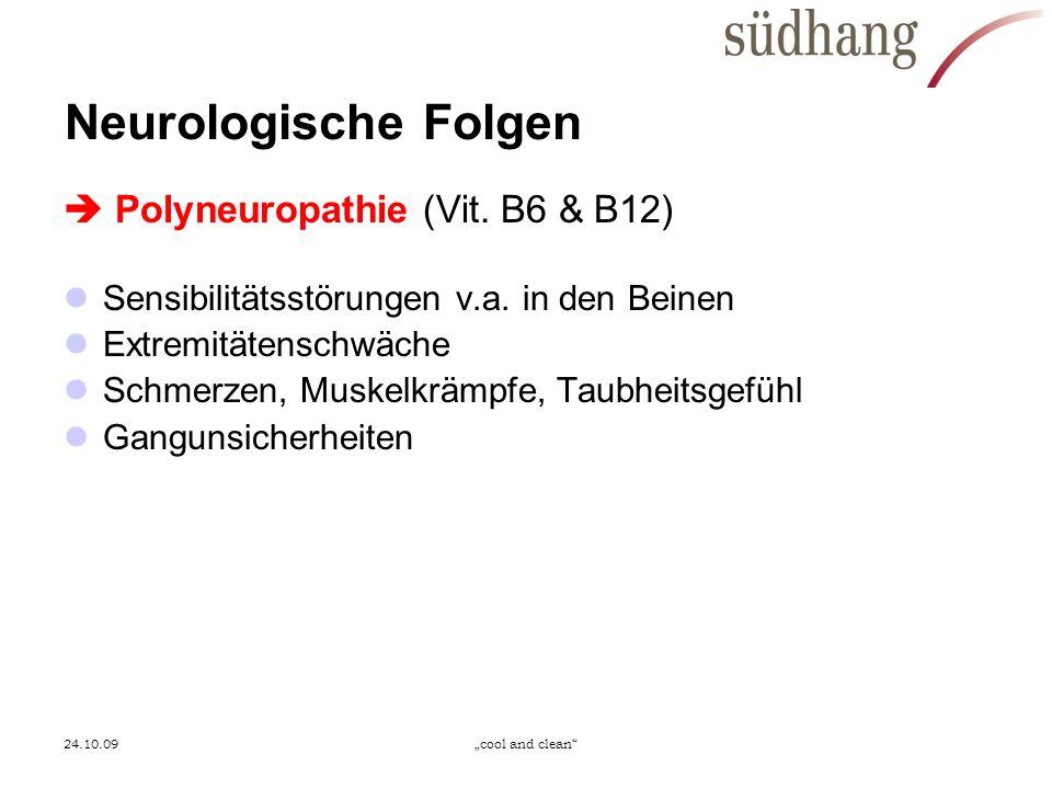 Neurologische Folgen  Polyneuropathie (Vit. B6 & B12)