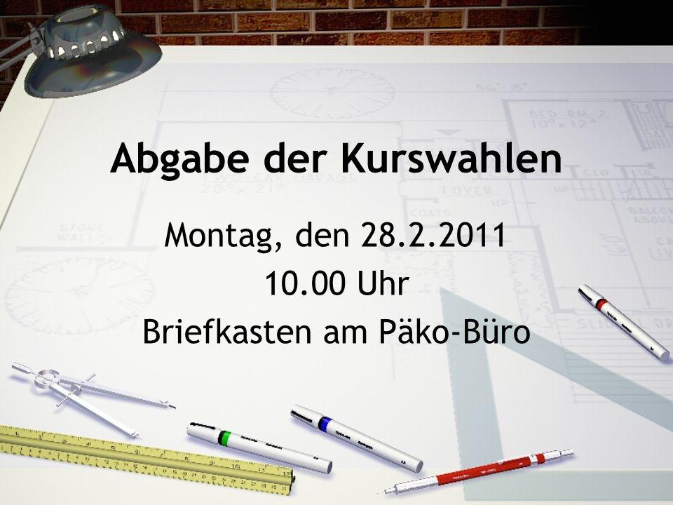Montag, den 28.2.2011 10.00 Uhr Briefkasten am Päko-Büro