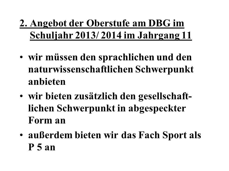 2. Angebot der Oberstufe am DBG im Schuljahr 2013/ 2014 im Jahrgang 11
