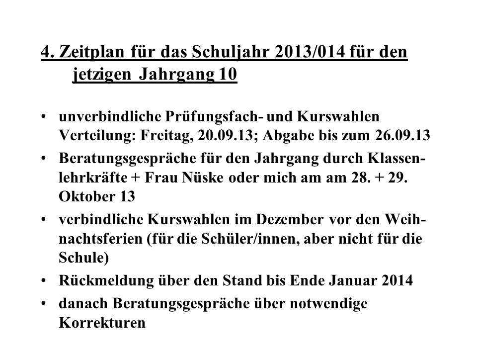 4. Zeitplan für das Schuljahr 2013/014 für den jetzigen Jahrgang 10
