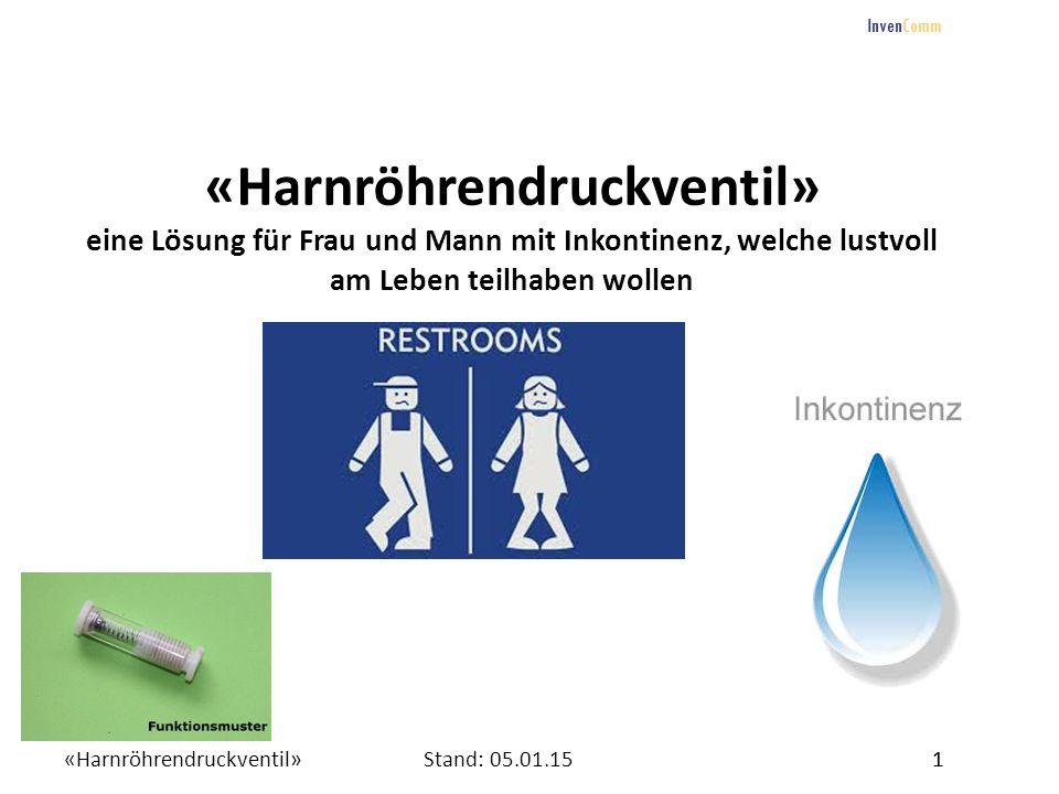 InvenComm «Harnröhrendruckventil» eine Lösung für Frau und Mann mit Inkontinenz, welche lustvoll am Leben teilhaben wollen.