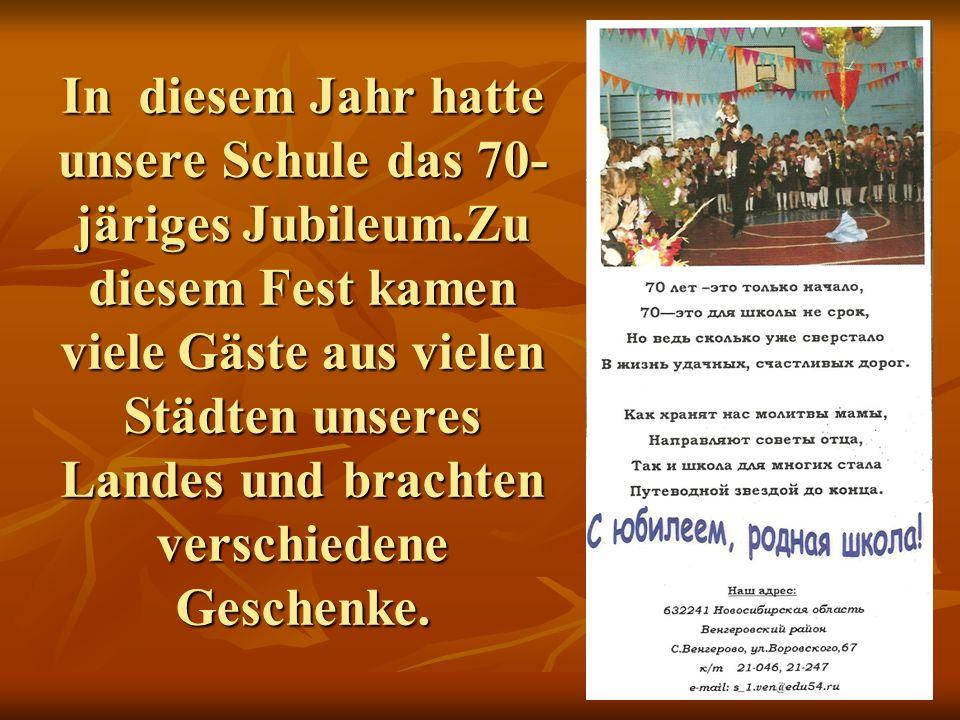 In diesem Jahr hatte unsere Schule das 70-järiges Jubileum