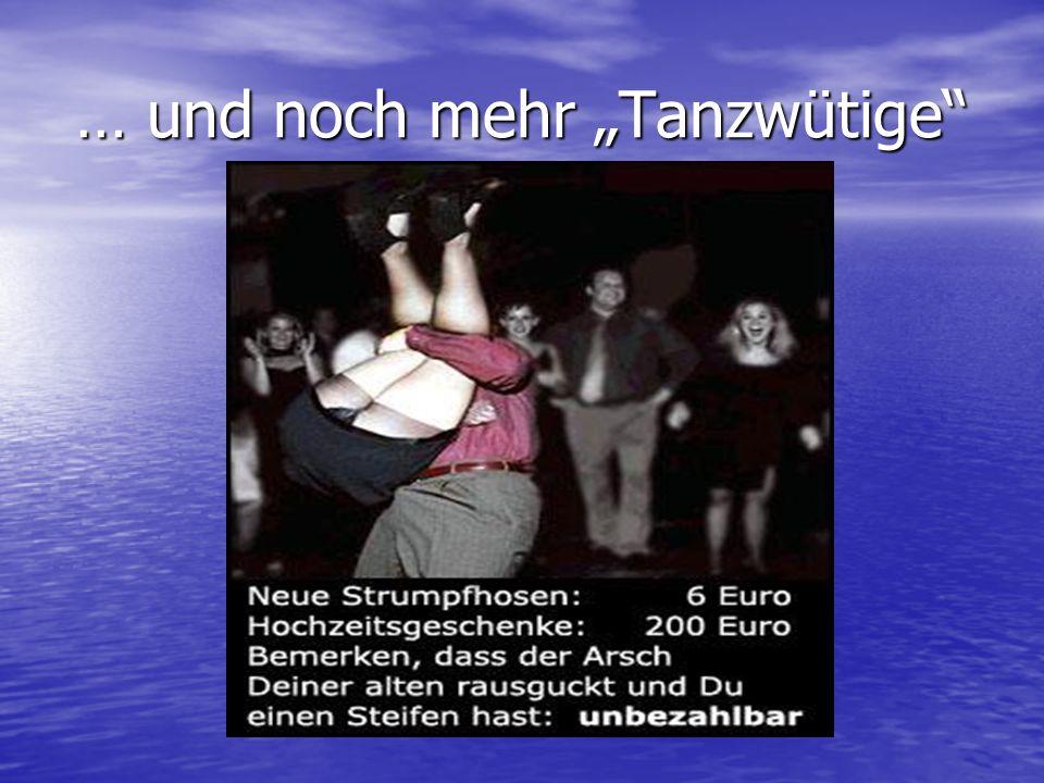 """… und noch mehr """"Tanzwütige"""