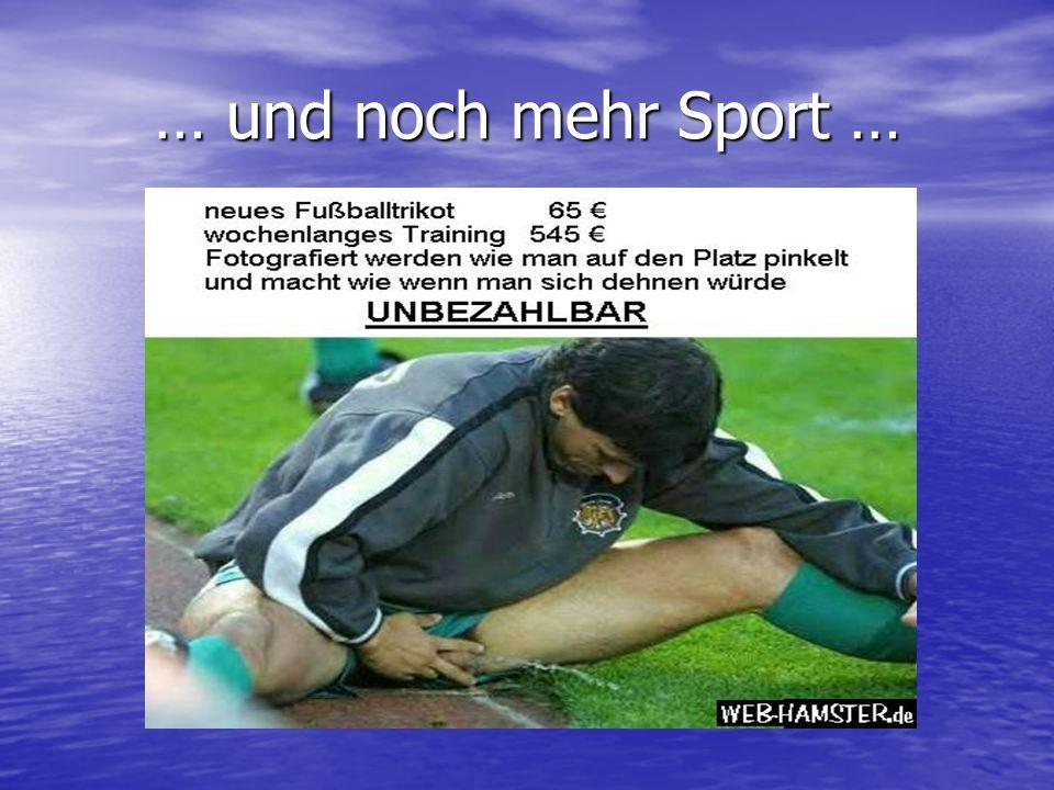 … und noch mehr Sport …