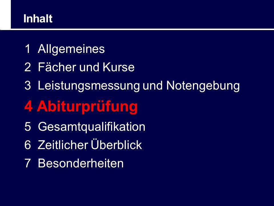 4 Abiturprüfung 1 Allgemeines 2 Fächer und Kurse