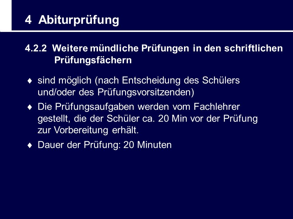 4 Abiturprüfung 4.2.2 Weitere mündliche Prüfungen in den schriftlichen Prüfungsfächern.