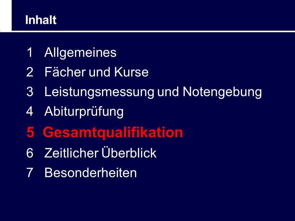 5 Gesamtqualifikation 1 Allgemeines 2 Fächer und Kurse