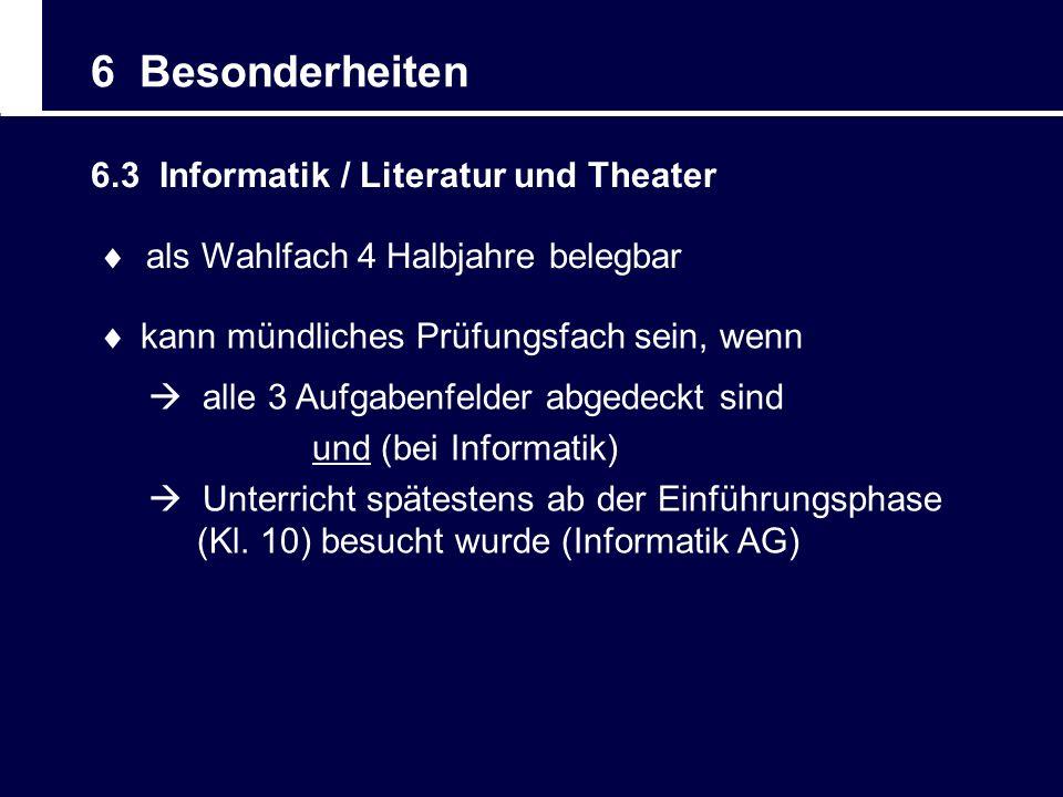 6 Besonderheiten 6.3 Informatik / Literatur und Theater