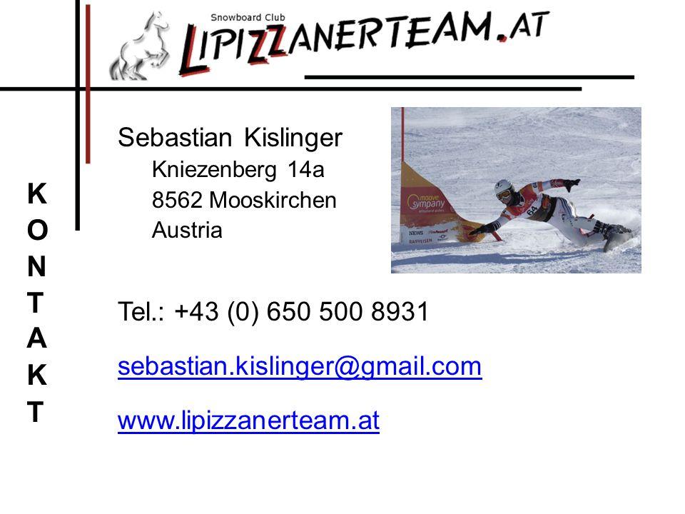 KONTAKT Sebastian Kislinger Tel.: +43 (0) 650 500 8931