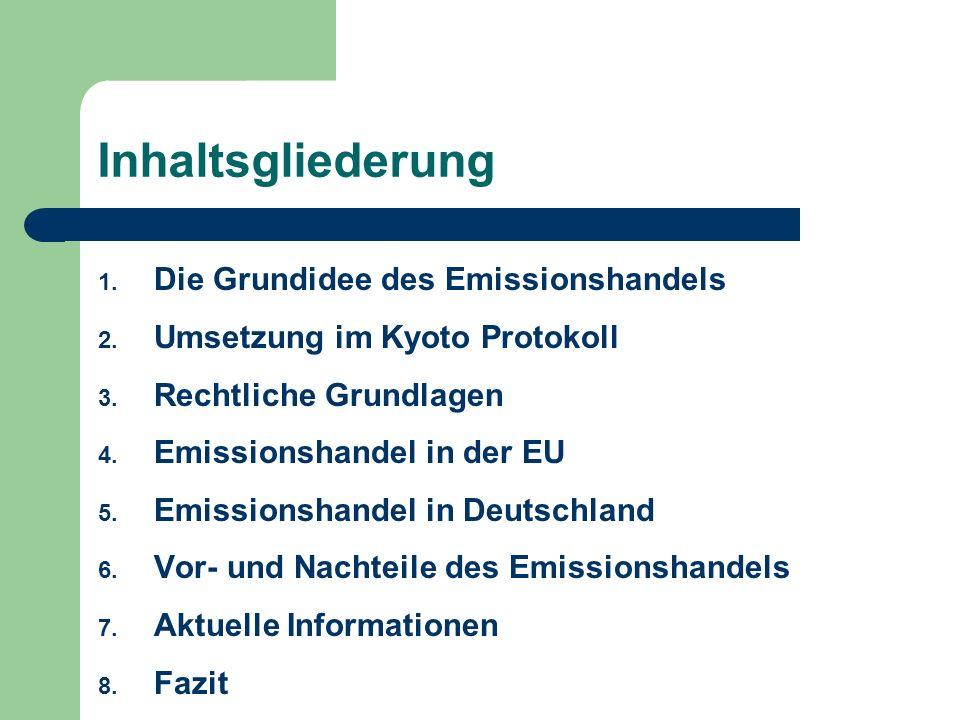Inhaltsgliederung Die Grundidee des Emissionshandels