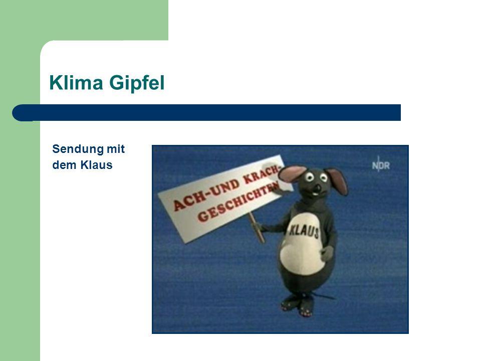 Klima Gipfel Sendung mit dem Klaus