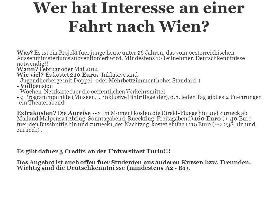 Wer hat Interesse an einer Fahrt nach Wien