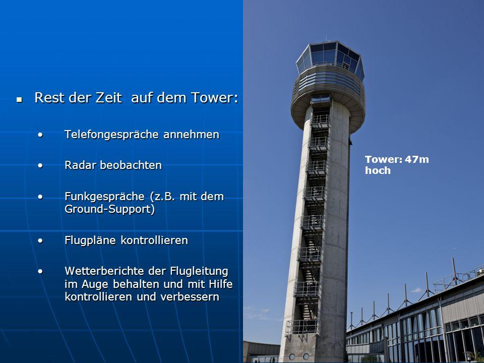 Rest der Zeit auf dem Tower: