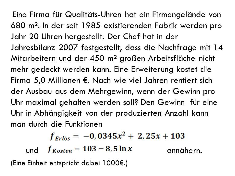 Eine Firma für Qualitäts-Uhren hat ein Firmengelände von 680 m²