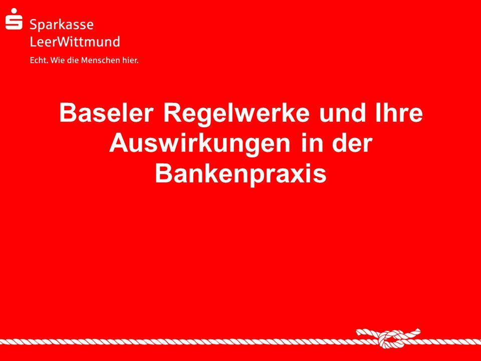 Baseler Regelwerke und Ihre Auswirkungen in der Bankenpraxis