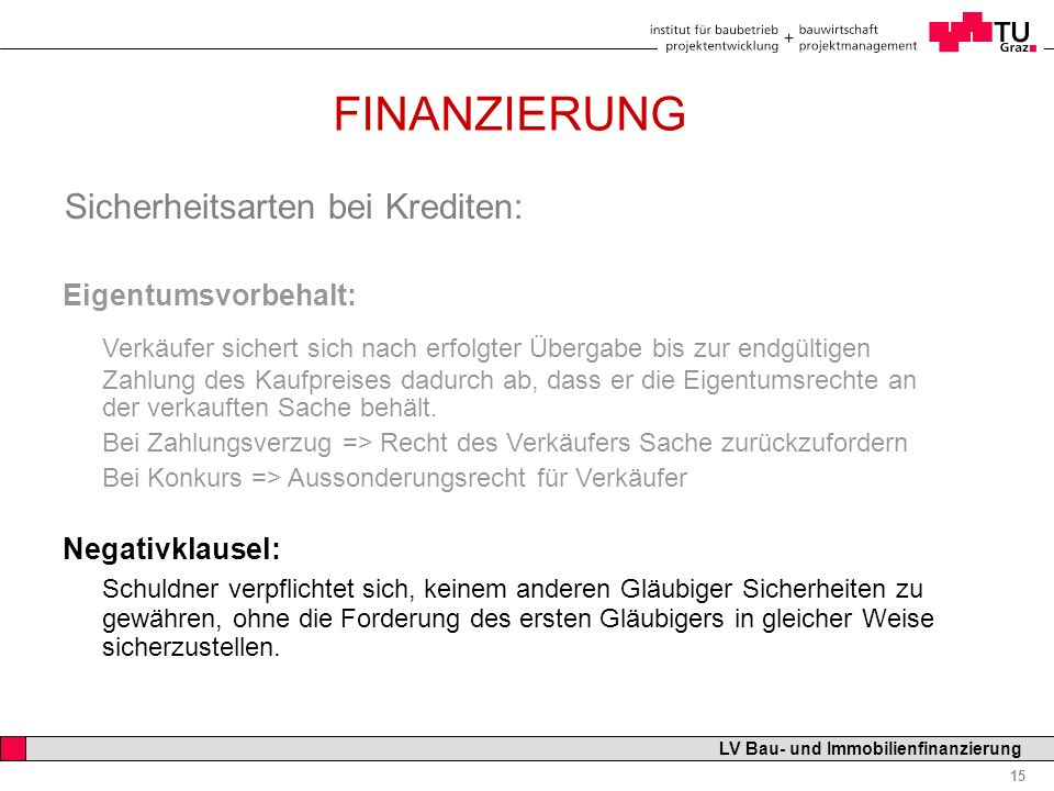 08.11.2007 FINANZIERUNG. Sicherheitsarten bei Krediten: Eigentumsvorbehalt: