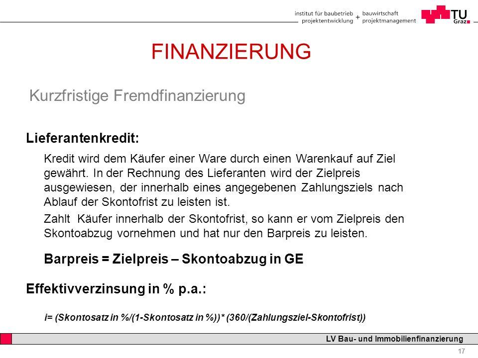 FINANZIERUNG Kurzfristige Fremdfinanzierung Lieferantenkredit: