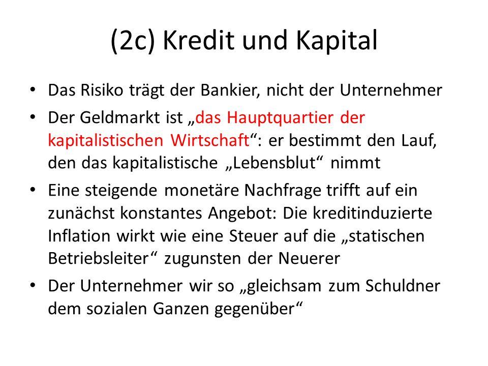 (2c) Kredit und Kapital Das Risiko trägt der Bankier, nicht der Unternehmer.