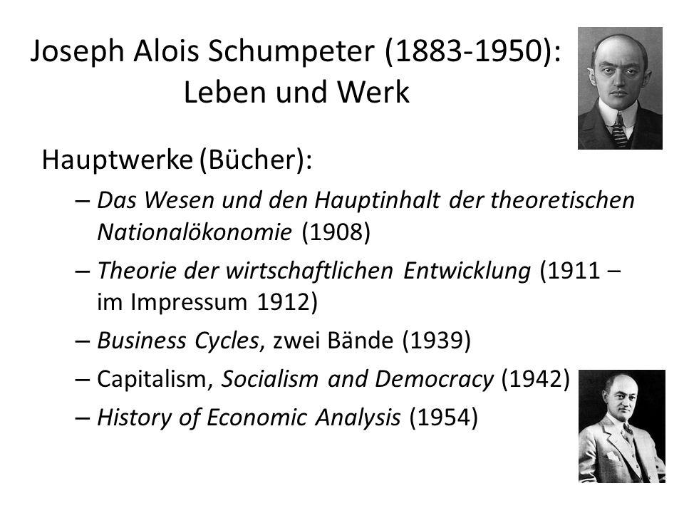 Joseph Alois Schumpeter (1883-1950): Leben und Werk