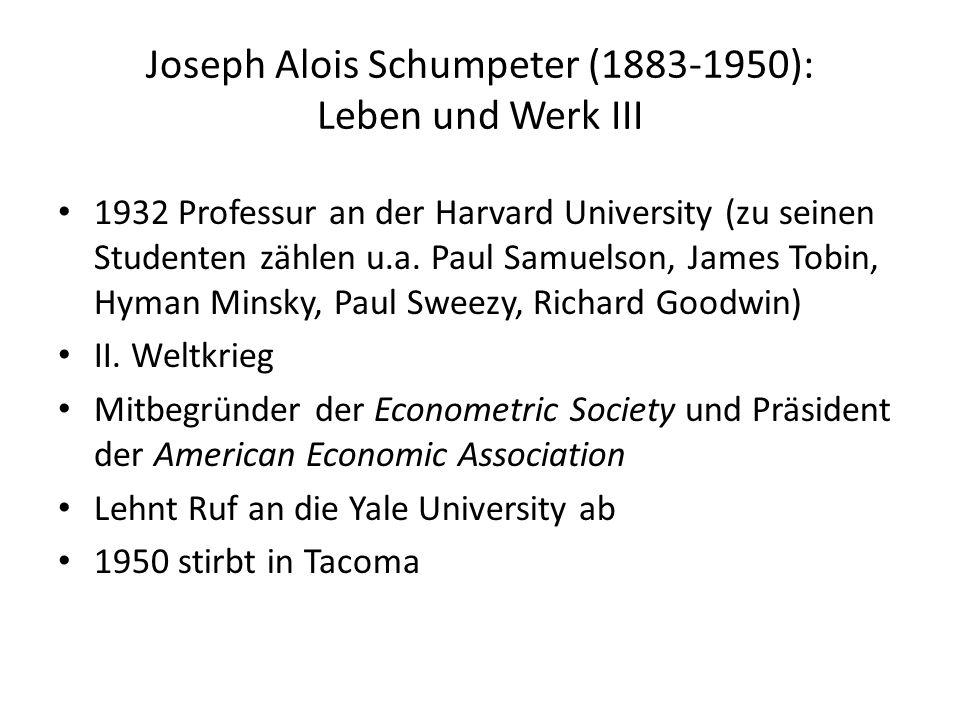 Joseph Alois Schumpeter (1883-1950): Leben und Werk III