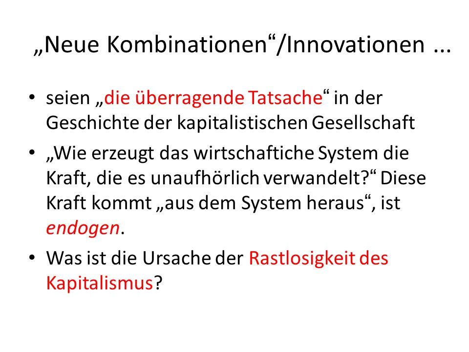 """Neue Kombinationen /Innovationen ..."