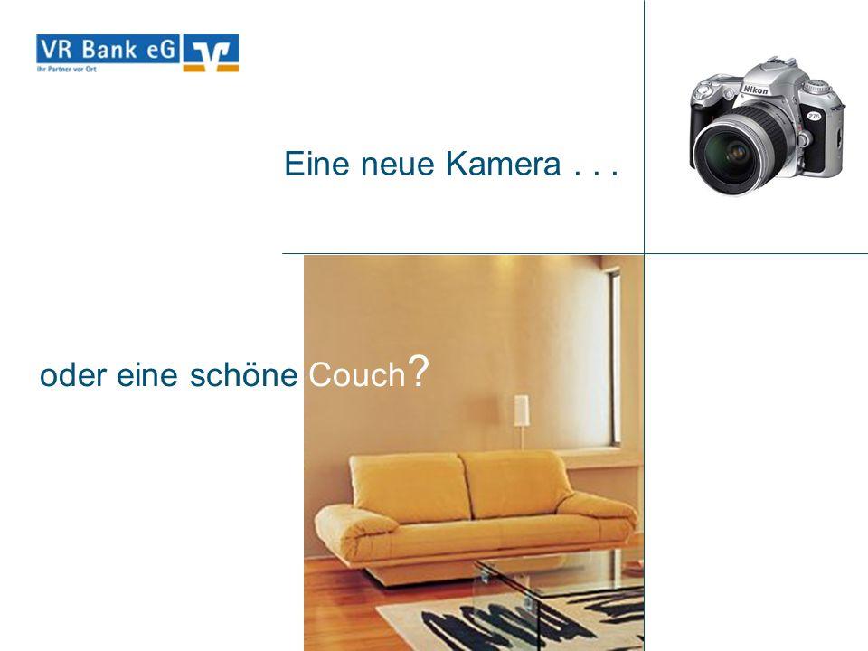 Eine neue Kamera . . . oder eine schöne Couch