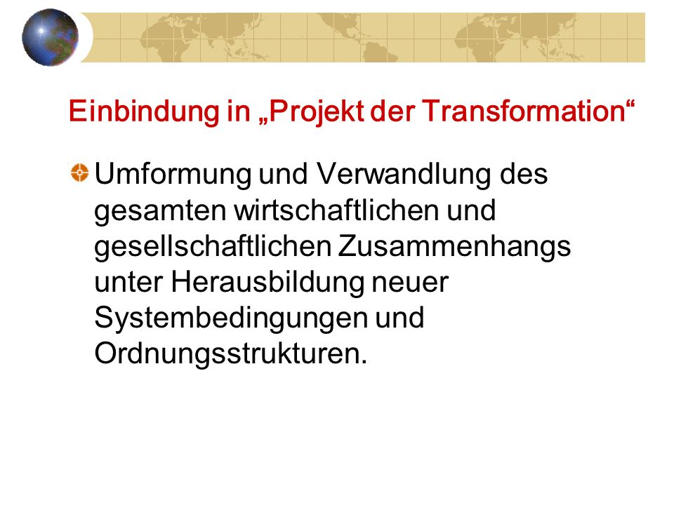"Einbindung in ""Projekt der Transformation"
