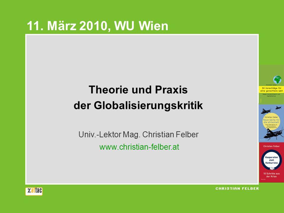 11. März 2010, WU Wien Theorie und Praxis der Globalisierungskritik