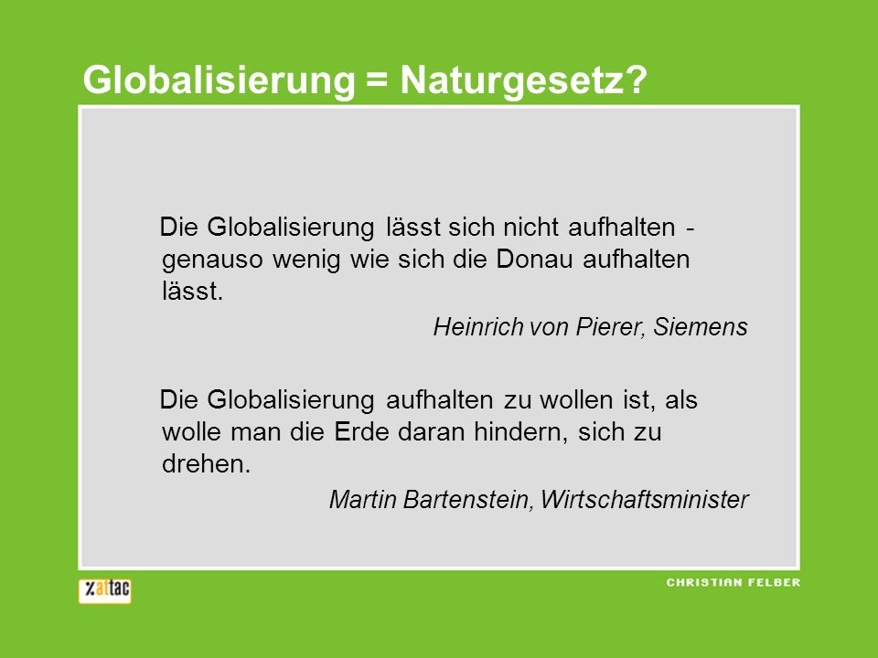 Globalisierung = Naturgesetz