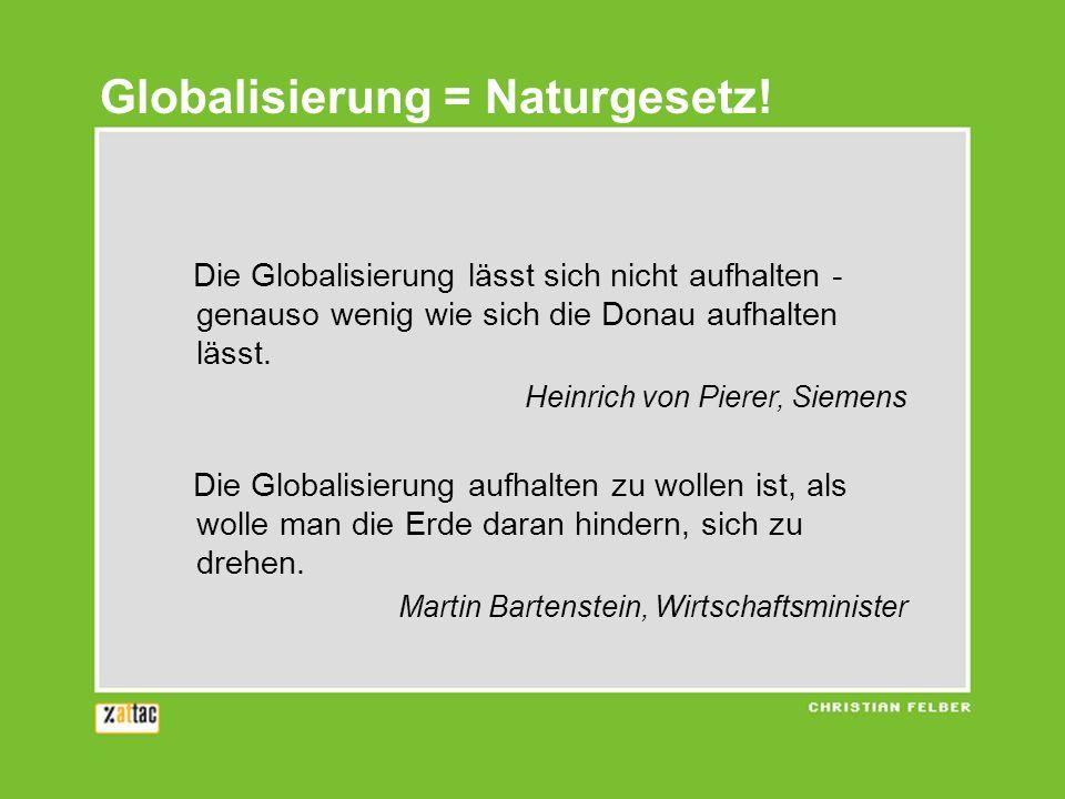 Globalisierung = Naturgesetz!