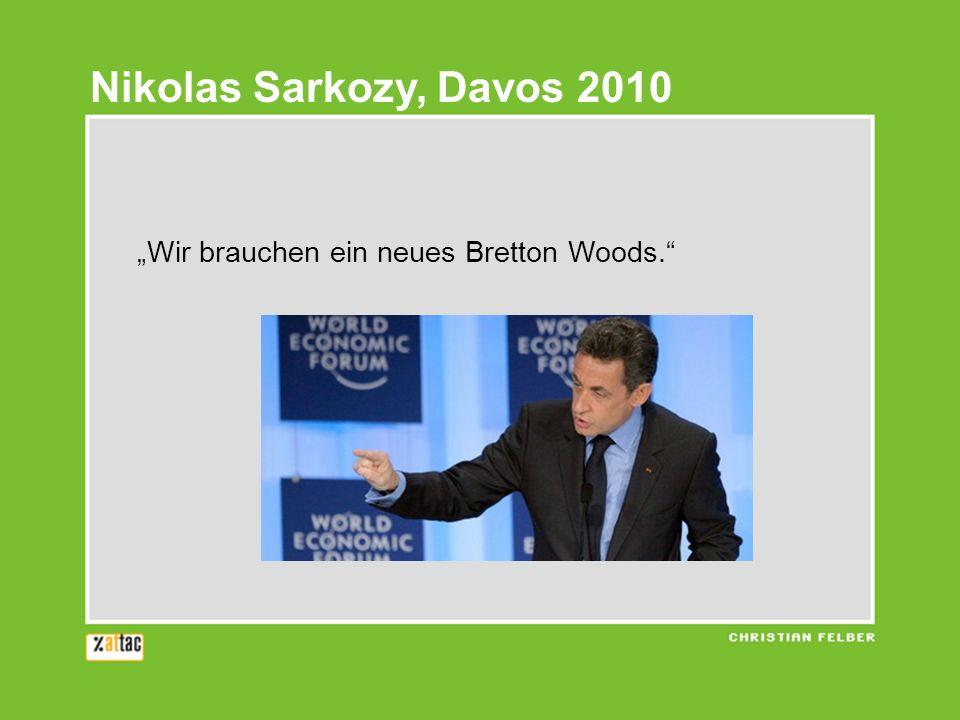 """Nikolas Sarkozy, Davos 2010 """"Wir brauchen ein neues Bretton Woods."""