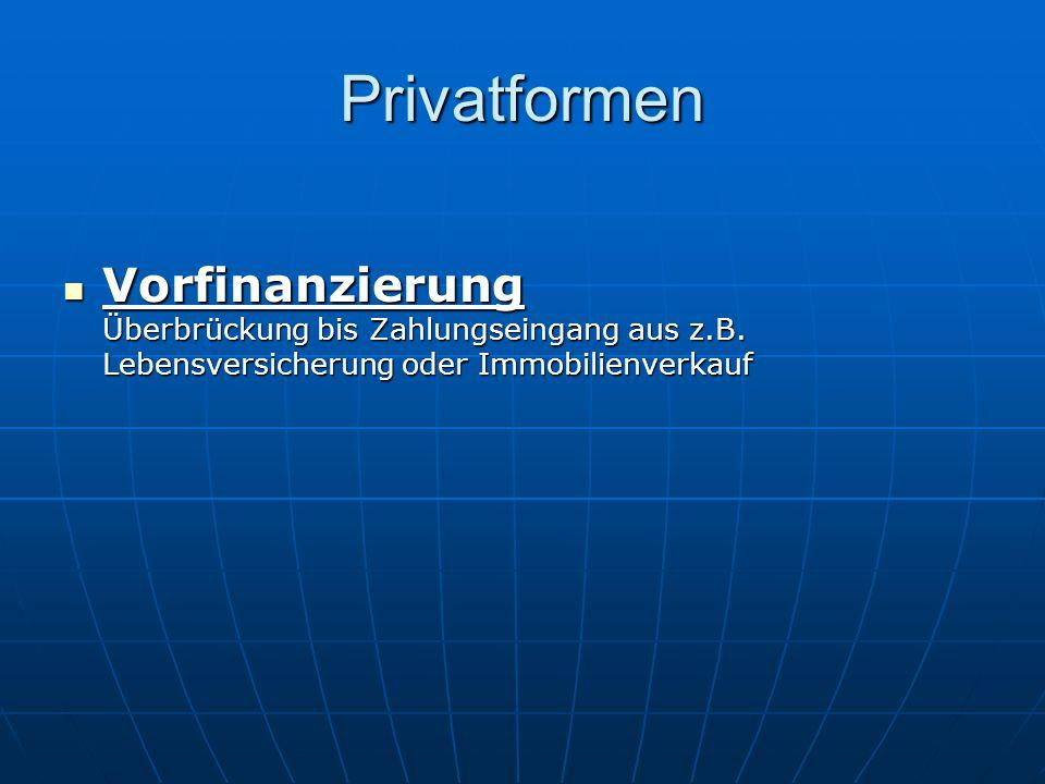Privatformen Vorfinanzierung Überbrückung bis Zahlungseingang aus z.B.