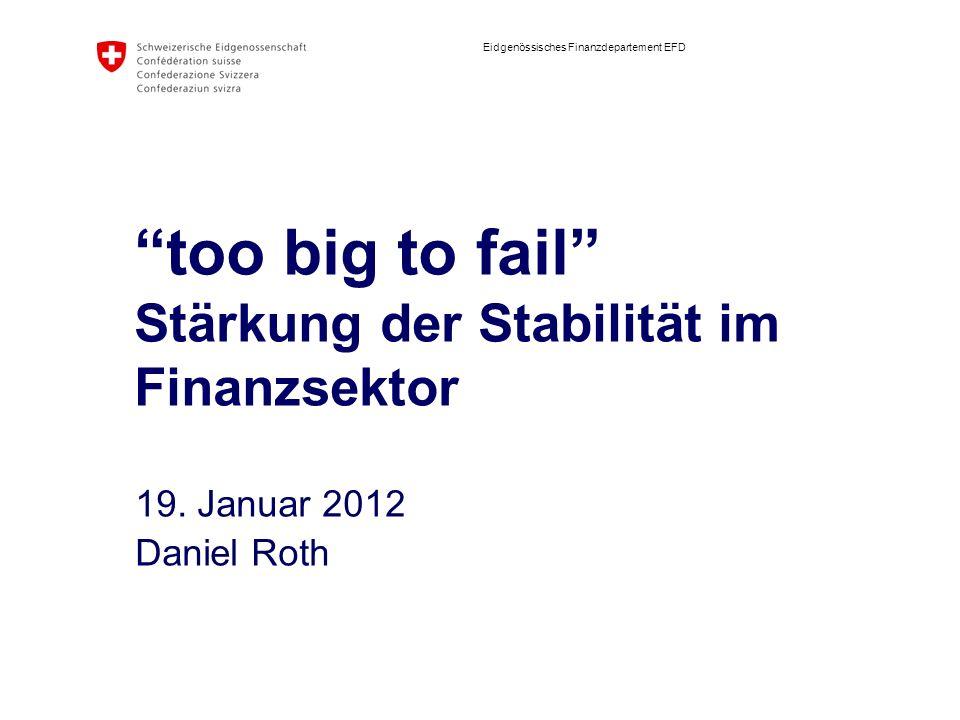 too big to fail Stärkung der Stabilität im Finanzsektor
