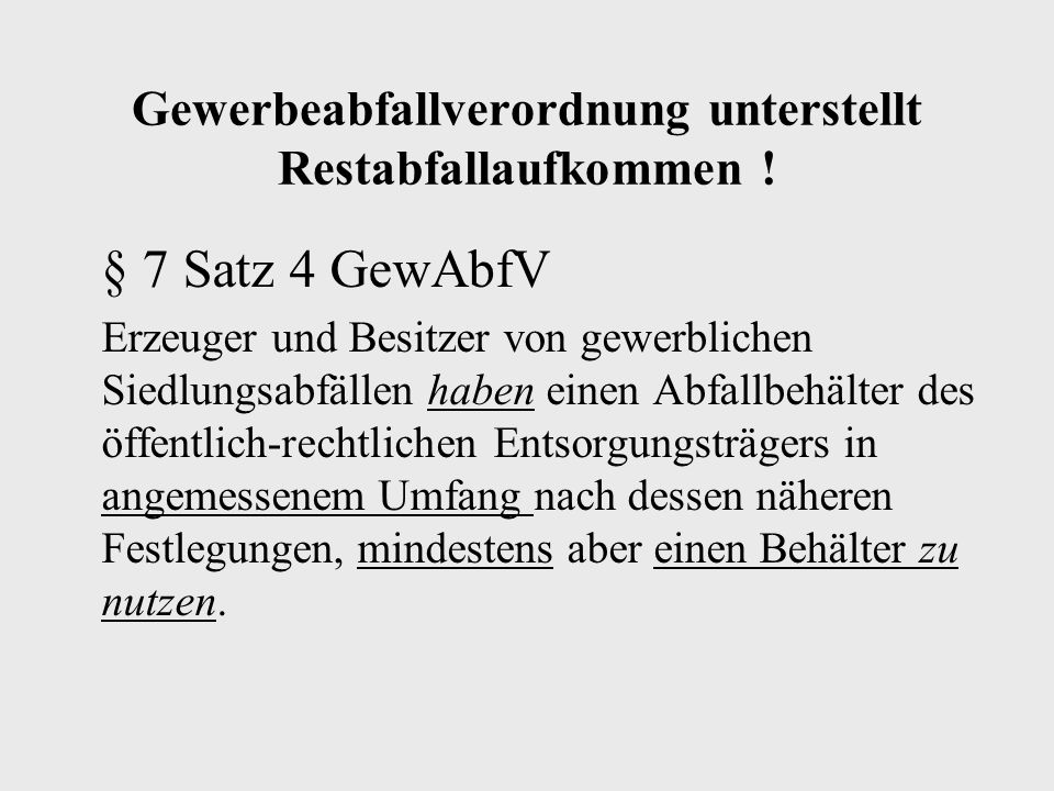 Gewerbeabfallverordnung unterstellt Restabfallaufkommen !