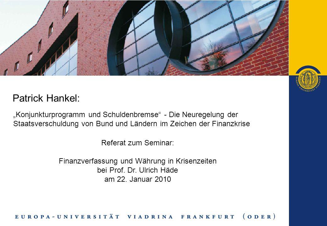 """Patrick Hankel: """"Konjunkturprogramm und Schuldenbremse - Die Neuregelung der Staatsverschuldung von Bund und Ländern im Zeichen der Finanzkrise."""