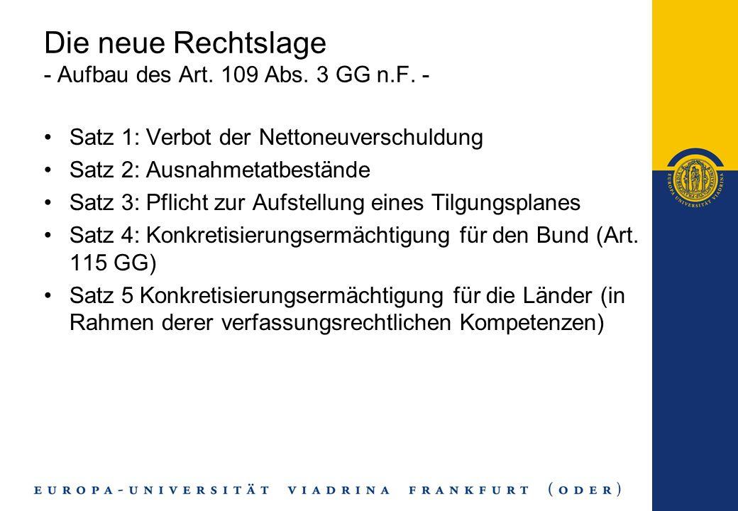 Die neue Rechtslage - Aufbau des Art. 109 Abs. 3 GG n.F. -