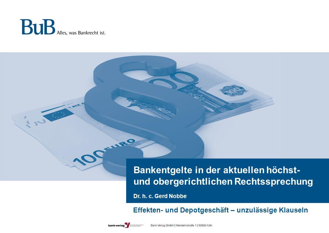 28.11.2013 Bankentgelte in der aktuellen höchst- und obergerichtlichen Rechtssprechung. Dr. h. c. Gerd Nobbe.