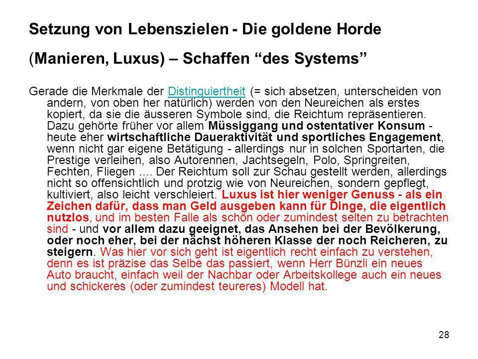 Setzung von Lebenszielen - Die goldene Horde (Manieren, Luxus) – Schaffen des Systems