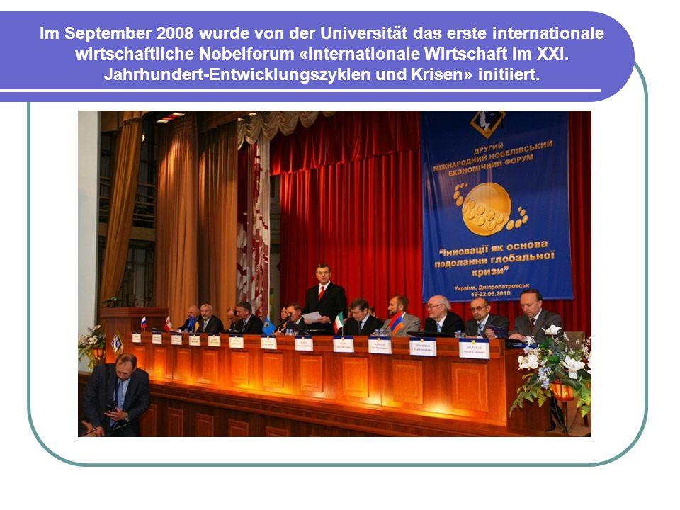 Im September 2008 wurde von der Universität das erste internationale wirtschaftliche Nobelforum «Internationale Wirtschaft im XXI.