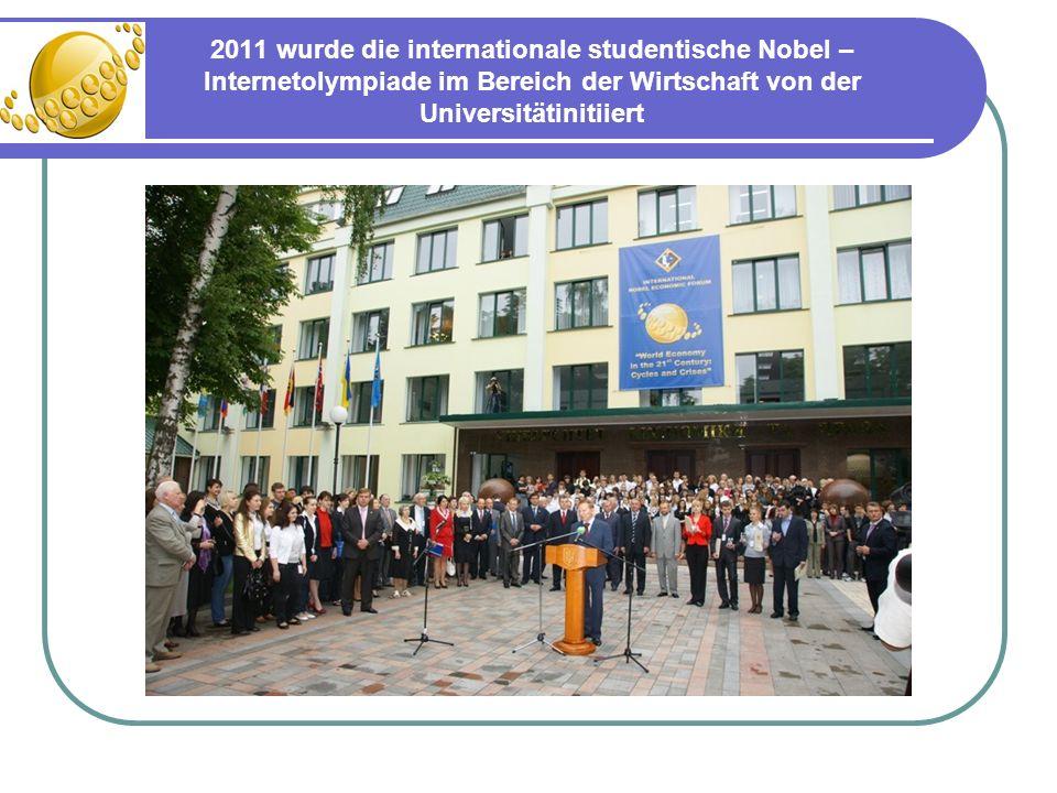 2011 wurde die internationale studentische Nobel – Internetolympiade im Bereich der Wirtschaft von der Universitätinitiiert